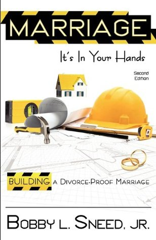 Marriage Its in Your Hands Bobby L. Sneed