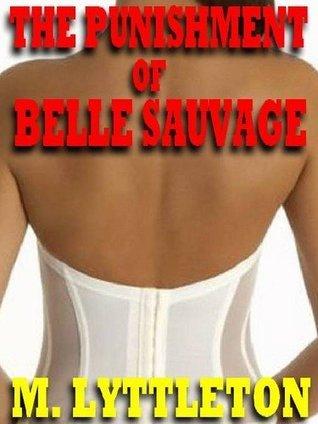The Punishment of Belle Sauvage M. Lyttleton