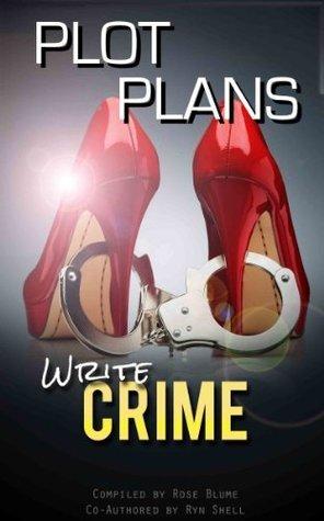 Crime Plot Plans (No 3: Write series) Kathryn Shell