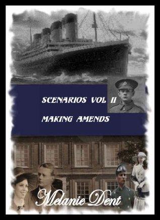 Making Amends (Lynchcliffe Scenarios, Vol II)  by  Melanie Dent