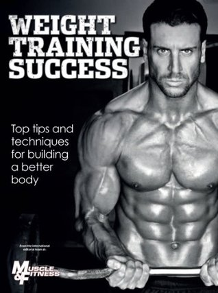 Muscle & Fitness Guide to Weight Training Success  by  Greg Merritt