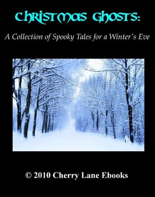 Christmas Ghosts: A Collection of Spooky Tales for a Winters Eve  by  Frank Cowper