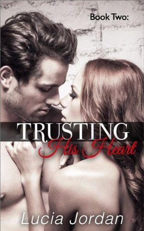 Trusting His Heart Book 2  by  Lucia Jordan