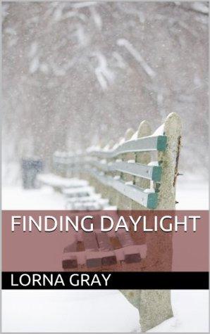 Finding Daylight Lorna   Gray