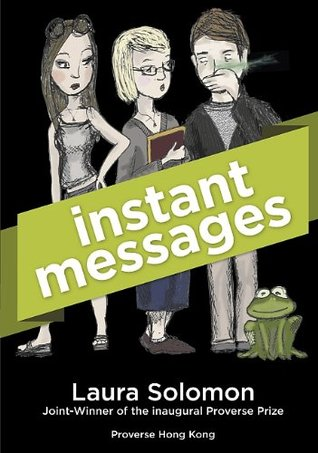 Instant Messages  by  Laura Solomon