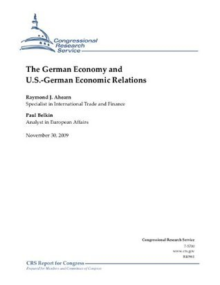 The German Economy and U.S.-German Economic Relations  by  Paul Belkin