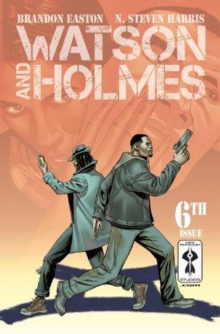Watson and Holmes #6 Brandon Easton