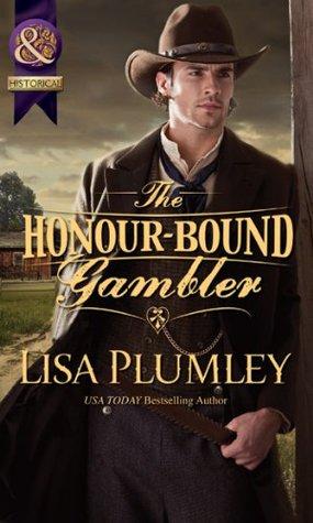 The Honour-Bound Gambler Lisa Plumley