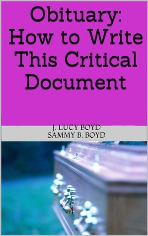 Obituary: How to Write This Critical Document J. Lucy Boyd