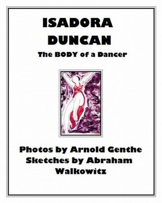 Isadora Duncan: The Body of a Dancer  by  Virginia Ann Harris