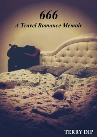666: A Travel Romance Memoir  by  Terry Dip
