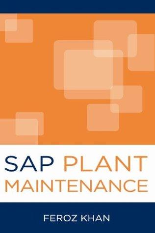 Sap Plant Maintenance  by  Feroz Khan