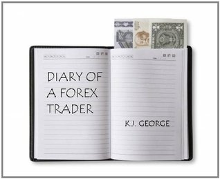 Diary of a Forex trader  by  K.J. George