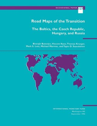 Road Maps of the Transition: The Baltics, the Czech Republic, Hungary, and Russia  by  Michael Marrese