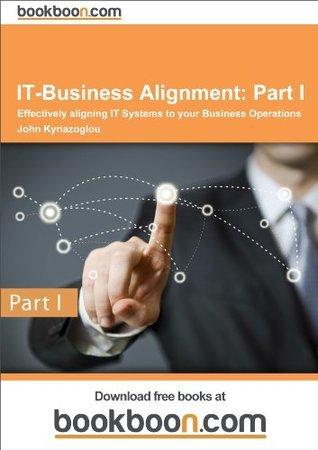 IT-Business Alignment: Part I John Kyriazoglou