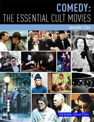 Comedy: The Essential Cult Movies  by  Steve White