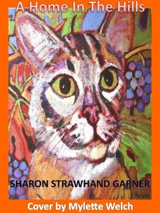 A Home In The Hills  by  Sharon Strawhand Garner