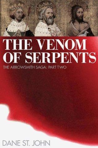 Part Two: The Venom of Serpents (The Arrowsmith Saga) Dane St. John