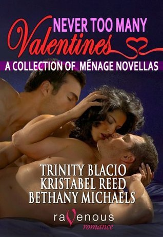 Never Too Many Valentines: A Menage Novella Collection  by  Trinity Blacio