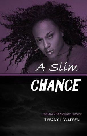A Slim Chance Tiffany L. Warren
