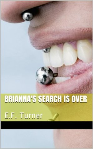 Briannas Search is Over E.F. Turner
