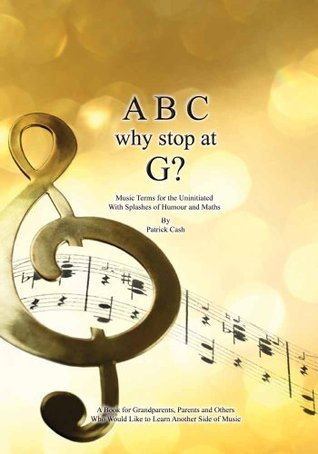 Abc Why Stop At G?  by  Patrick Cash