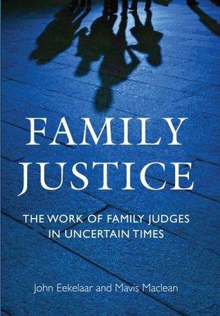 Family Justice: The Work of Family Judges in Uncertain Times  by  John Eekelaar
