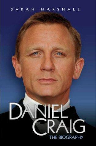 Daniel Craig - The Biography  by  Sarah Marshall