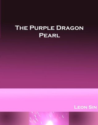 The Purple Dragon Pearl Leon Sin