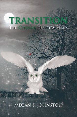 TRANSITION: The Chimera Hunters Series  by  Megan S. Johnston