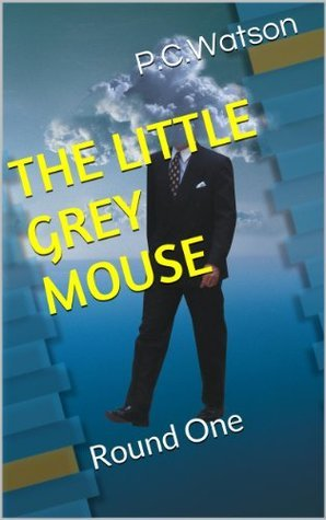 The Little Grey Mouse  by  Philip C. Watson