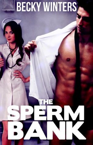 The Sperm Bank  by  Becky Winters