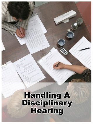 Handling a Disciplinary Hearing  by  Philip James