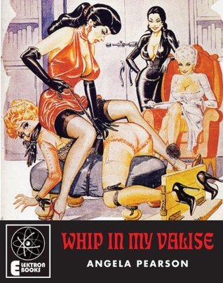 Whip In My Valise  by  Angela Pearson