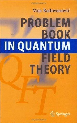 Problem Book in Quantum Field Theory  by  Voja Radovanovic