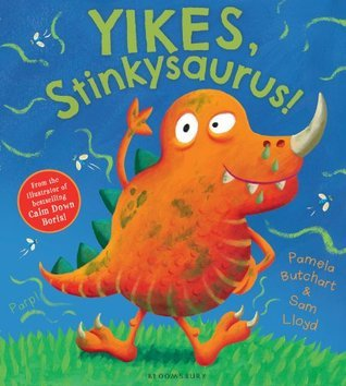 Yikes, Stinkysaurus!  by  Pamela Butchart