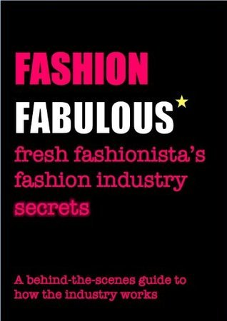 Fashion Fabulous: fresh fashionistas fashion industry secrets Fresh Fashionista @frshfashionista