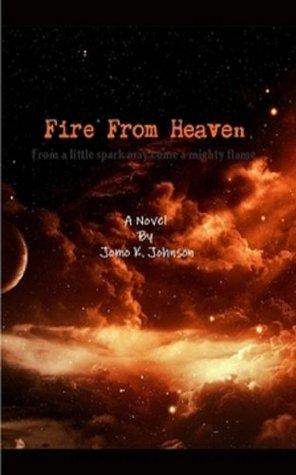 Fire From Heaven: A Horror Novel  by  Jomo K. Johnson
