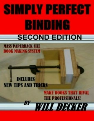 SIMPLY PERFECT BINDING  by  Will Decker