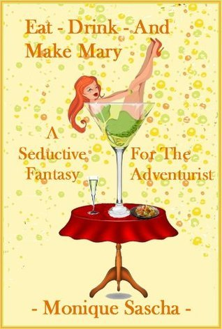 Eat, Drink, And Make Mary Monique Sascha