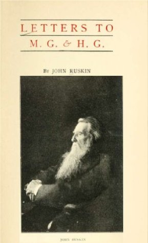 Letters to M. G. & H. G.  by  John Ruskin