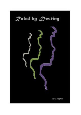 Ruled  by  Destiny by Chris Jeffries