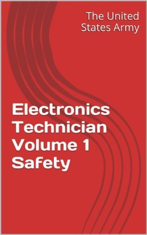 Electronics Technician Volume 1 Safety  by  The United States Army
