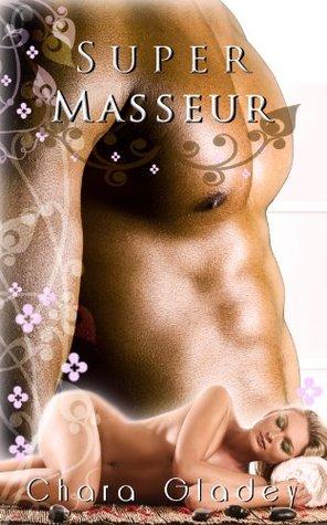 Interraical Erotica: Super Masseur Chara Gladey