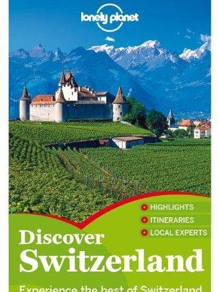 Discover Switzerland Ryan Ver Berkmoes