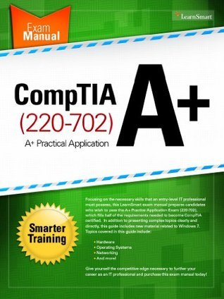 A+ Practical Application (220-702) Exam Manual LearnSmart