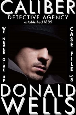 Case File No. 8 (Caliber Detective Agency #8) Donald Wells