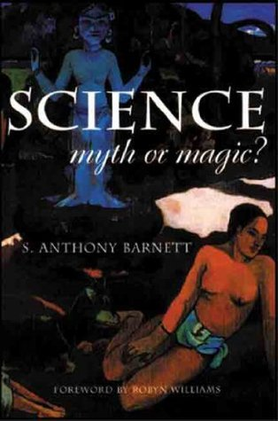 Science, Myth or Magic?: A struggle for existence  by  S. Anthony Barnett
