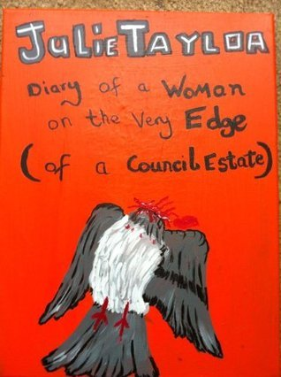 Diary of a woman on the very edge  by  Julie Taylor