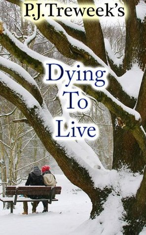 Dying to Live  by  P.J. Treweek